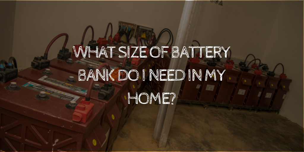 How to calculate the number of batteries of size of battery bank needed in your home, office or facility by Havenhill Synergy