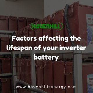 Factors affecting the lifespan of your inverter battery by Havenhill Synergy, a mini-grid developer in Nigeria