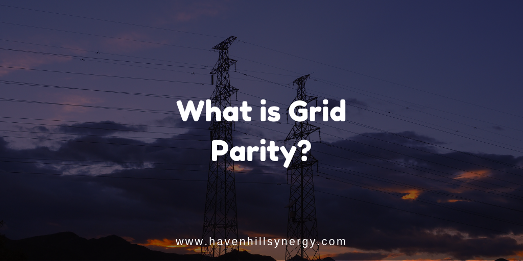 What is Grid Parity? - Havenhill Synergy Limited