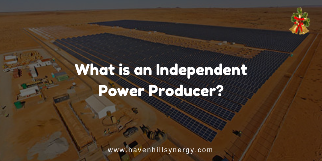 What is an Independent Power Producer_ IPP - Havenhill Synergy Limited
